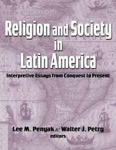 religion and society in latin america interpretive essays from  image is loading religion and society in latin america interpretive essays