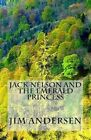 Jack Nelson and the Emerald Princess by Jim Andersen (Paperback / softback, 2013)