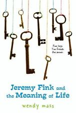 Jeremy Fink and the Meaning of Life by Wendy Mass (2008, Paperback)