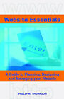 Website Essentials: A Guide to Planning, Designing and Managing Your Website by Philip Thompson (Paperback, 2006)
