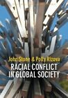 Racial Conflict in Global Society by John Stone, Polly Rizova (Paperback, 2014)