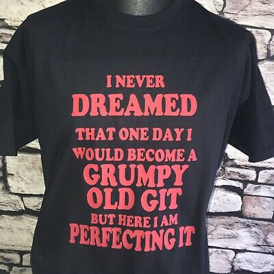 Father Dad Gift Grumpy Old Git Funny Novelty Mens T shirt