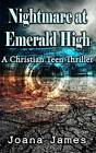 Nightmare at Emerald High by Joana James (Paperback / softback, 2011)