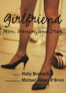 Girlfriend-Men-Women-and-Drag-by-Brubach-Holly-Hardback-Book-The-Cheap-Fast