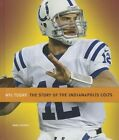 The Story of the Indianapolis Colts by MS Sara Gilbert (Hardback, 2013)