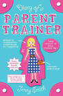 Diary of a Parent Trainer by Jenny Smith (Paperback, 2011)