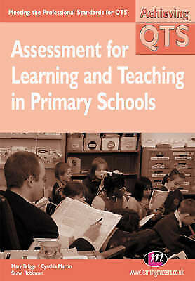 Assessment for Learning and Teaching in Primary Schools by Peter Swatton, Angela