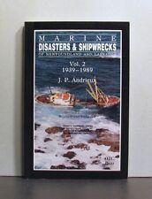 Marine Disasters and Shipwrecks, Newfoundland & Labrador, Vol 2, 1939-1989