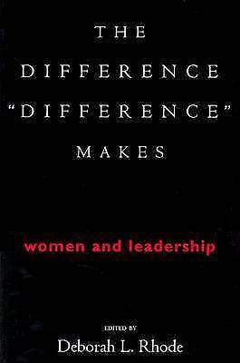 "Very Good, The Difference ""Difference"" Makes: Women and Leadership, Rhode, Debor"