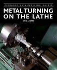 Metal Turning on the Lathe by David A. Clark (Hardback, 2013)
