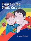 Purple Is the Magic Colour by Philda Elzina (Paperback / softback, 2008)