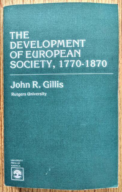 The Development of European Society, 1770-1870 by John R. Gillis