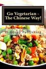 Go Vegetarian - The Chinese Way! by Pj Group Publishing (Paperback / softback, 2013)
