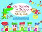 Get Ready for School: Wipe-Clean Activity Pack by Usborne Publishing Ltd (Mixed media product, 2014)