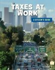 Taxes at Work by Wil Mara (Paperback / softback, 2016)