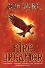 Fire Dreamer by Beth Webb (Paperback, 2008)