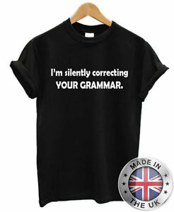 554c2772 I'm silently correcting your grammar. Funny T Shirt Mens Womens Tee ...