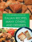 Five Generations of Italian Recipes, Many Others, and Desserts by Gloria N Tusia (Paperback / softback, 2015)