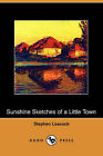 Sunshine Sketches of a Little Town (Dodo Press) by Stephen Leacock (Paperback / softback, 2007)
