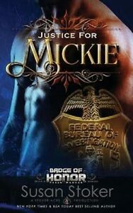 Justice-for-Mickie-Badge-of-Honor-Texas-Heroes-Series-Book-2-by-Susan-Stoker