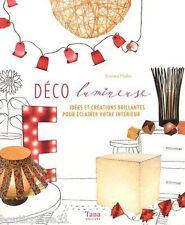 Livre Déco lumineuse idées& créations brillantes pour éclairer votre intérieur