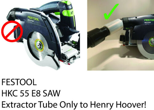 Dust Extractor adapter Tube Only Circular Saw Festool HKC 55 EB Henry Hoover