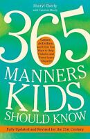 365 Manners Kids Should Know: Games, Activities, And Other Fun Ways To Help Chil on sale