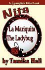 Nita, La Mariquita the Ladybug: A Spanglish Kids Book by Tamika Hall (Paperback / softback, 2010)
