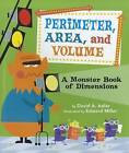 Perimeter, Area, and Volume: A Monster Book of Dimensions by David A Adler (Hardback, 2012)