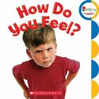 Rookie Toddler®: How Do You Feel? by Jodie Shepherd and Leslie Kimmelman (2014, Board Book)