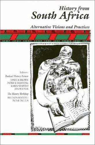 History from South Africa : Alternative Visions and Practices by Brown, Joshua