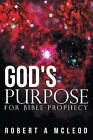 God's Purpose for Bible Prophecy by Robert A McLeod (Paperback, 2012)