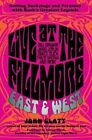 Live at the Fillmore East and West: Getting Backstage and Personal with Rock's Greatest Legends by John Glatt (Hardback, 2014)