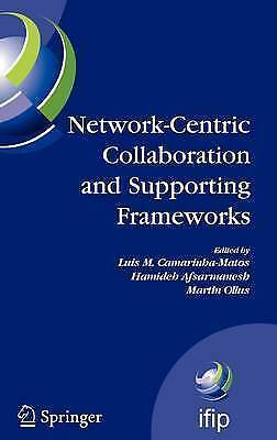 Network-Centric Collaboration and Supporting Frameworks: IFIP TC 5 WG 5.5, Seven