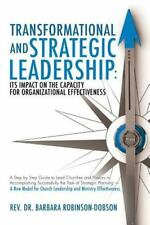 Transformational and Strategic Leadership : Its Impact on the Capacity for...