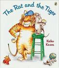 The Rat and the Tiger by Keiko Kasza (Paperback / softback)