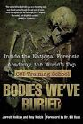 Bodies We've Buried: Inside the National Forensic Academy, the World's Top CSI Trainingschool by Amy Welch, Jarrett Hallcox (Paperback / softback)
