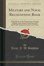 Military and Naval Recognition Book : A Handbook on the Organization,...
