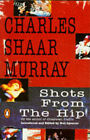 Shots from the Hip by Charles Shaar Murray (Paperback, 1991)