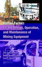 Human Factors for the Design, Operation, and Maintenance of Mining Equipment...