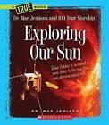 Exploring Our Sun by Mae Jemison, Dana Meachen Rau (Paperback / softback, 2013)
