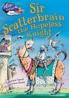 Sir Scatterbrain the Hopeless Knight by Stephane Daniel (Hardback, 2015)