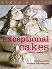 Exceptional Cakes by Richard Whittington, Dan Lepard (Paperback, 2007)