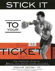 Stick it to Your Ticket: The Unofficial Guide to Beating Your Parking Ticket in Chicago by Sheldon Zeiger (Paperback, 2009)