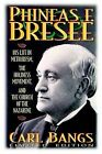 Phineas F. Bresee by Carl Bangs (Paperback / softback, 1995)