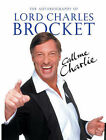 Call Me Charlie: The Autobiography of Lord Brocket by Lord Charles Brocket (Other book format, 2004)