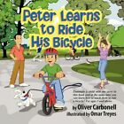 Peter Learns to Ride His Bicycle by Oliver Carbonell 9781452086262