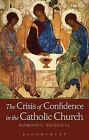 The Crisis of Confidence in the Catholic Church by Raymond G. Helmick (Paperback, 2014)