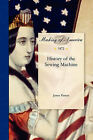 History of the Sewing Machine by James Parton (Paperback / softback, 2011)