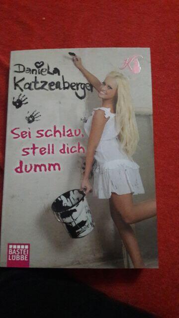 Sei schlau, stell dich dumm von Daniela Katzenberger (2011, Taschenbuch)
